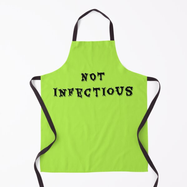 NOT Infectious Apron