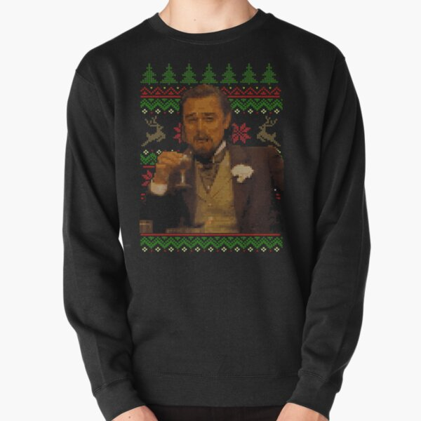 Dicaprio Drinking Meme - Ugly Sweater Pullover Sweatshirt