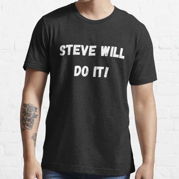 Steve Will Do It Gifts Merchandise Redbubble I believe in fitness💪 follow on insta @stevewilldoit. redbubble