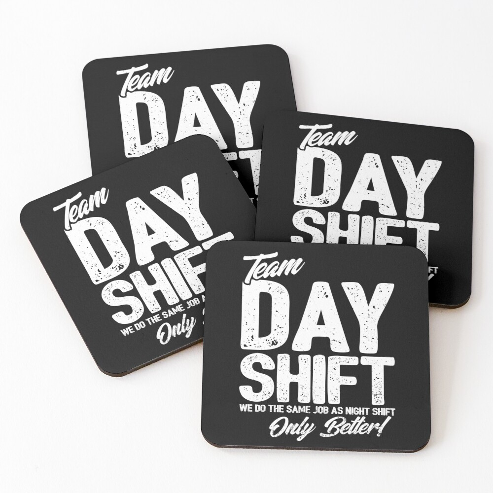 Team Day Shift - Sarcastic Worker Gift - Funny Day Shift Coasters (Set of 4)