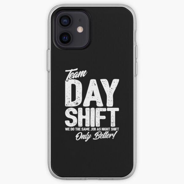Team Day Shift - Sarcastic Worker Gift - Funny Day Shift iPhone Soft Case
