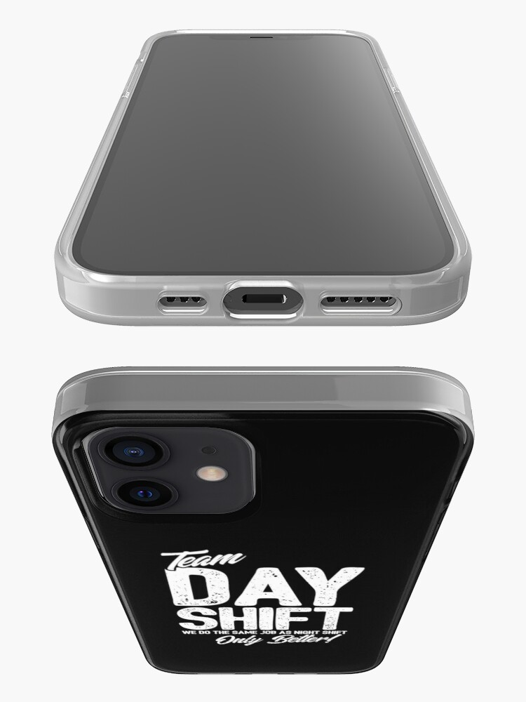 Alternate view of Team Day Shift - Sarcastic Worker Gift - Funny Day Shift iPhone Case & Cover