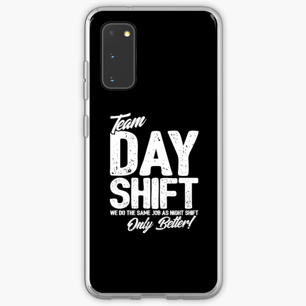 Team Day Shift - Sarcastic Worker Gift - Funny Day Shift Case & Skin for Samsung Galaxy