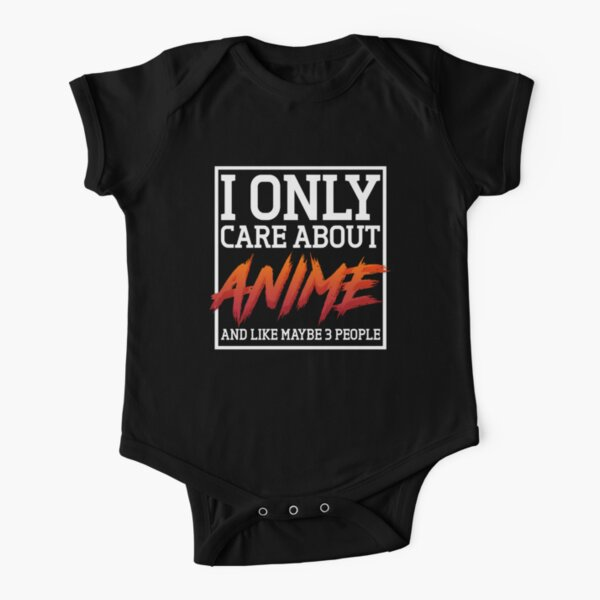 Anime Lovers: I Only Care About Anime And Like Maybe 3 People Short Sleeve Baby One-Piece