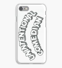 Unintentional Comedian iPhone Case/Skin