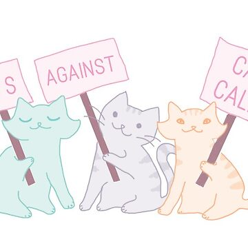Cats Against Cat Calls by laceandwhimsyxo