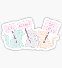 Cats Against Cat Calls Sticker