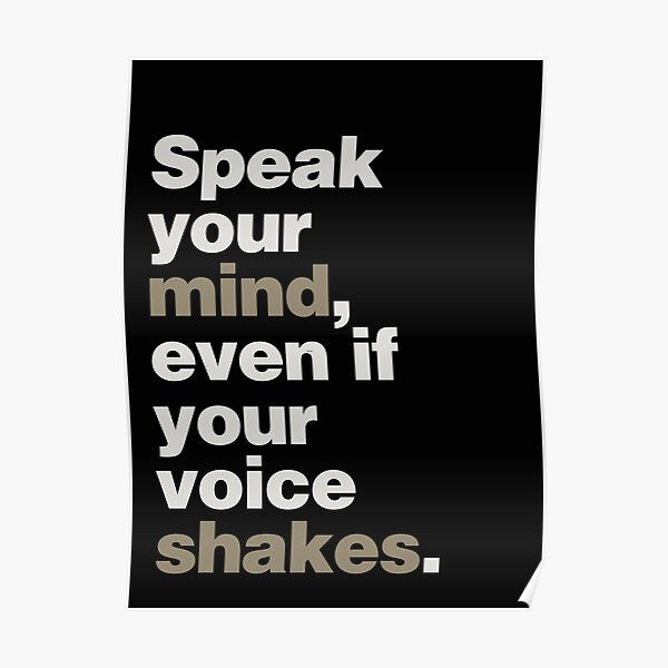 Speak Your Mind, Even if Your Voice Shakes Poster