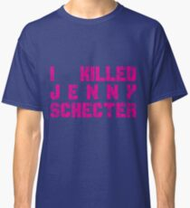 I killed Jenny Schecter - The L Word Classic T-Shirt