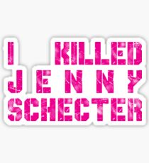 I killed Jenny Schecter - The L Word Sticker