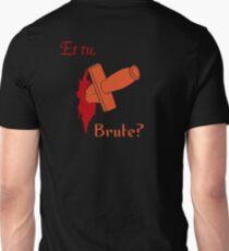 Shakespeare - Julius Caesar - et tu, Brute? Unisex T-Shirt