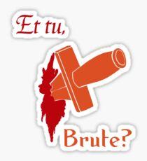 Shakespeare - Julius Caesar - et tu, Brute? Sticker