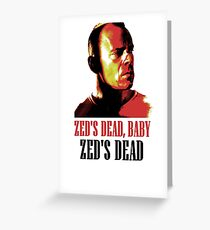 Zed Is Dead Greeting Card