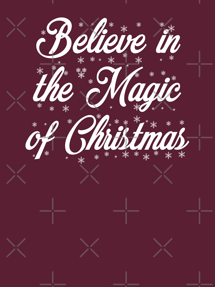 Believe in the Magic of Christmas (White Text Version) by 1923mainstreet