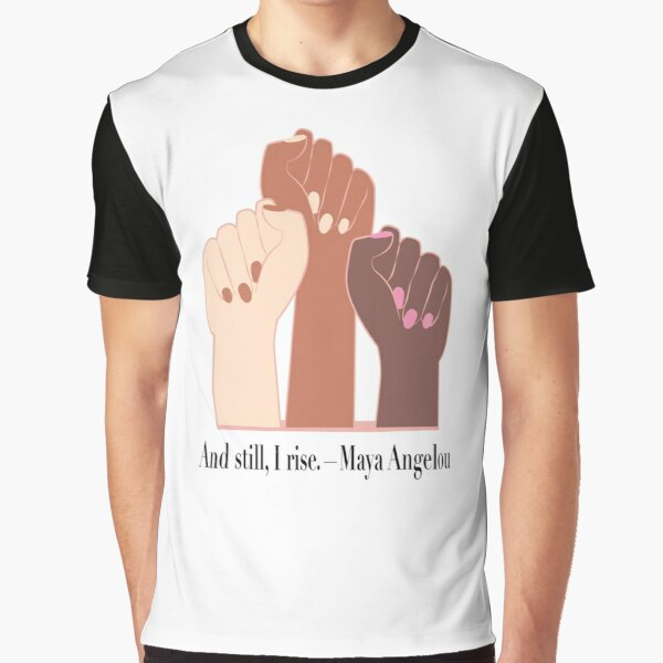 Quote And still, I rise Female Raised Fist Diversity graphic Art Graphic T-Shirt