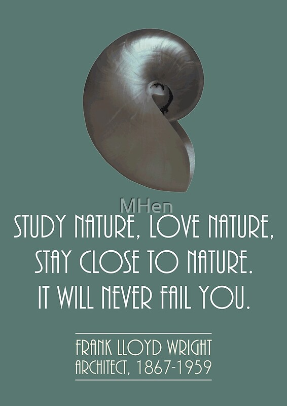 Study Nature, Love Nature, Stay Close To Nature, Frank Lloyd Wright Quote By