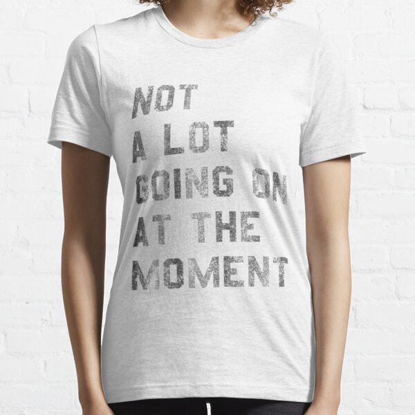 Vintage Not a Lot Going on at the Moment  Essential T-Shirt