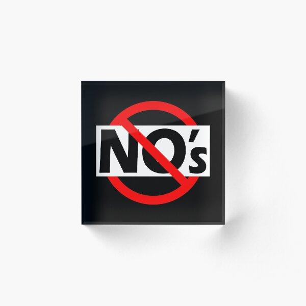 No no's - Be Positive - Double Negatives Acrylic Block