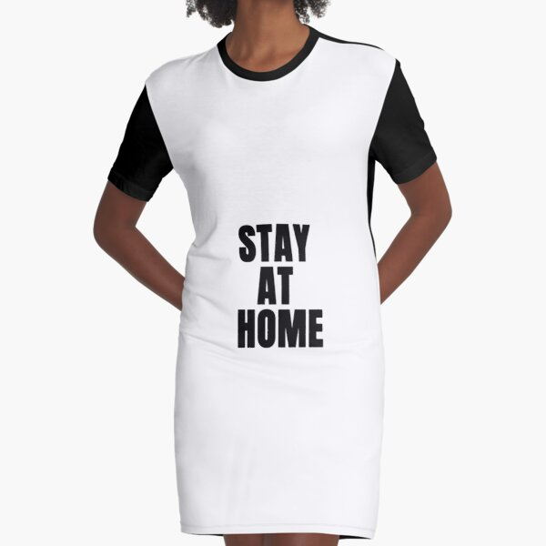 Stay at home Graphic T-Shirt Dress