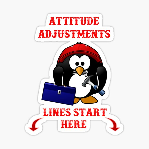 Attitude Adjustments Lines Start Here - A Cute Penguin With A Tool Box, Hammer, And Nails.  Sticker