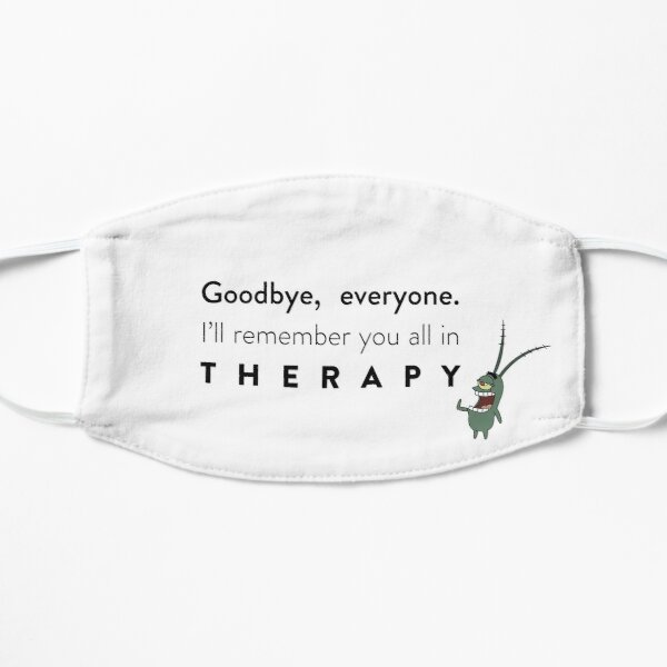 I'll Remember You All in Therapy (Black Letters) Flat Mask