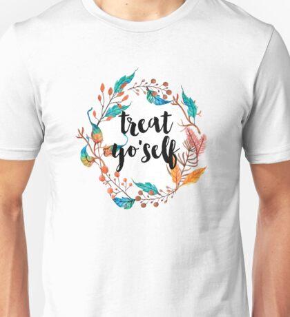 Treat Yo'self Unisex T-Shirt