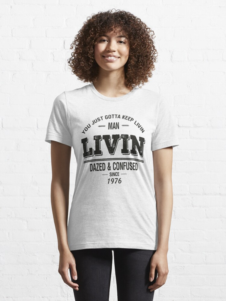 Alternate view of Dazed and Confused - LIVIN Essential T-Shirt