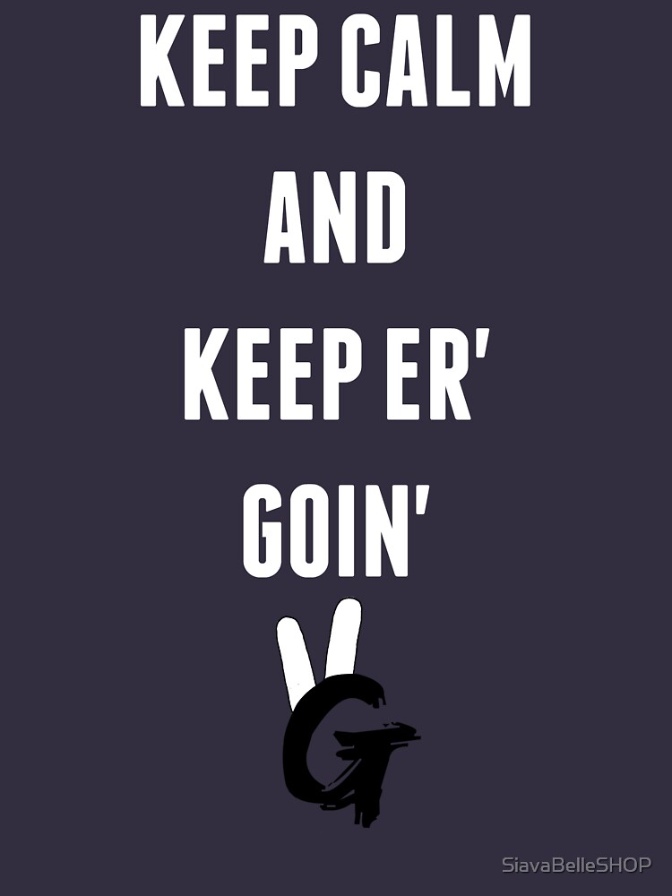 Keep Calm And Keep Er' Goin' Pro Gamer | Unisex T-Shirt