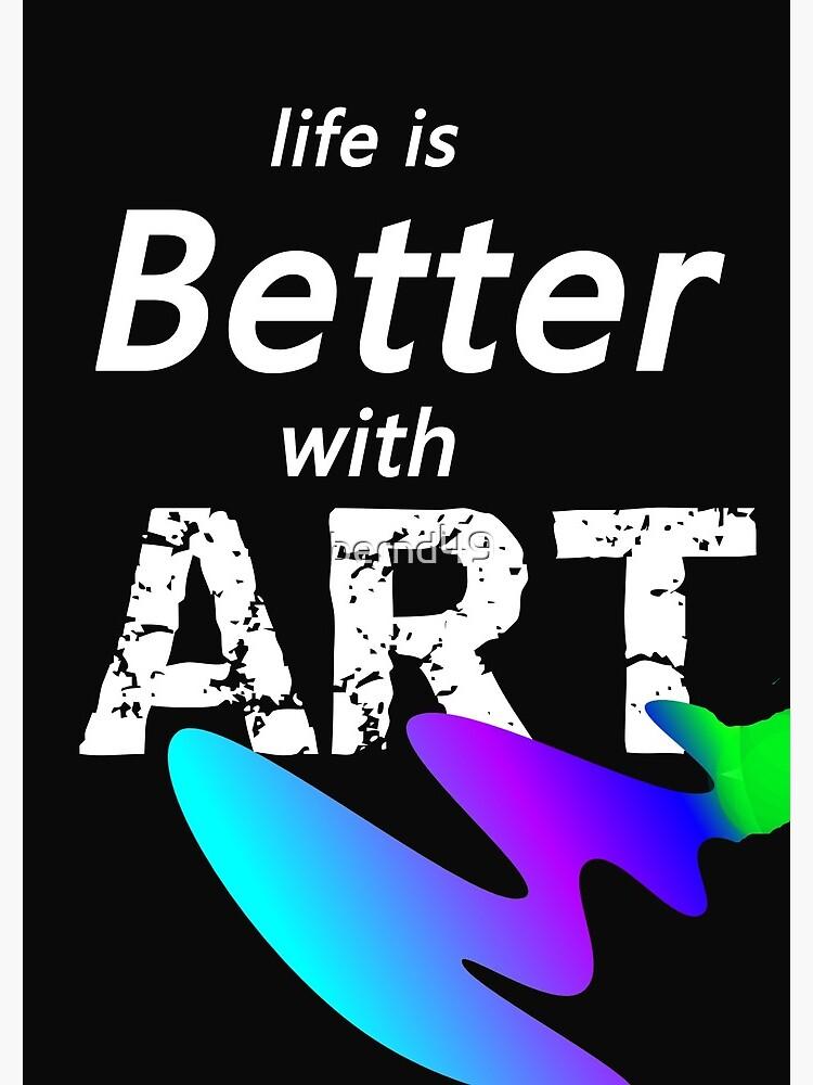 Das Leben ist besser mit Kunst von bernd49