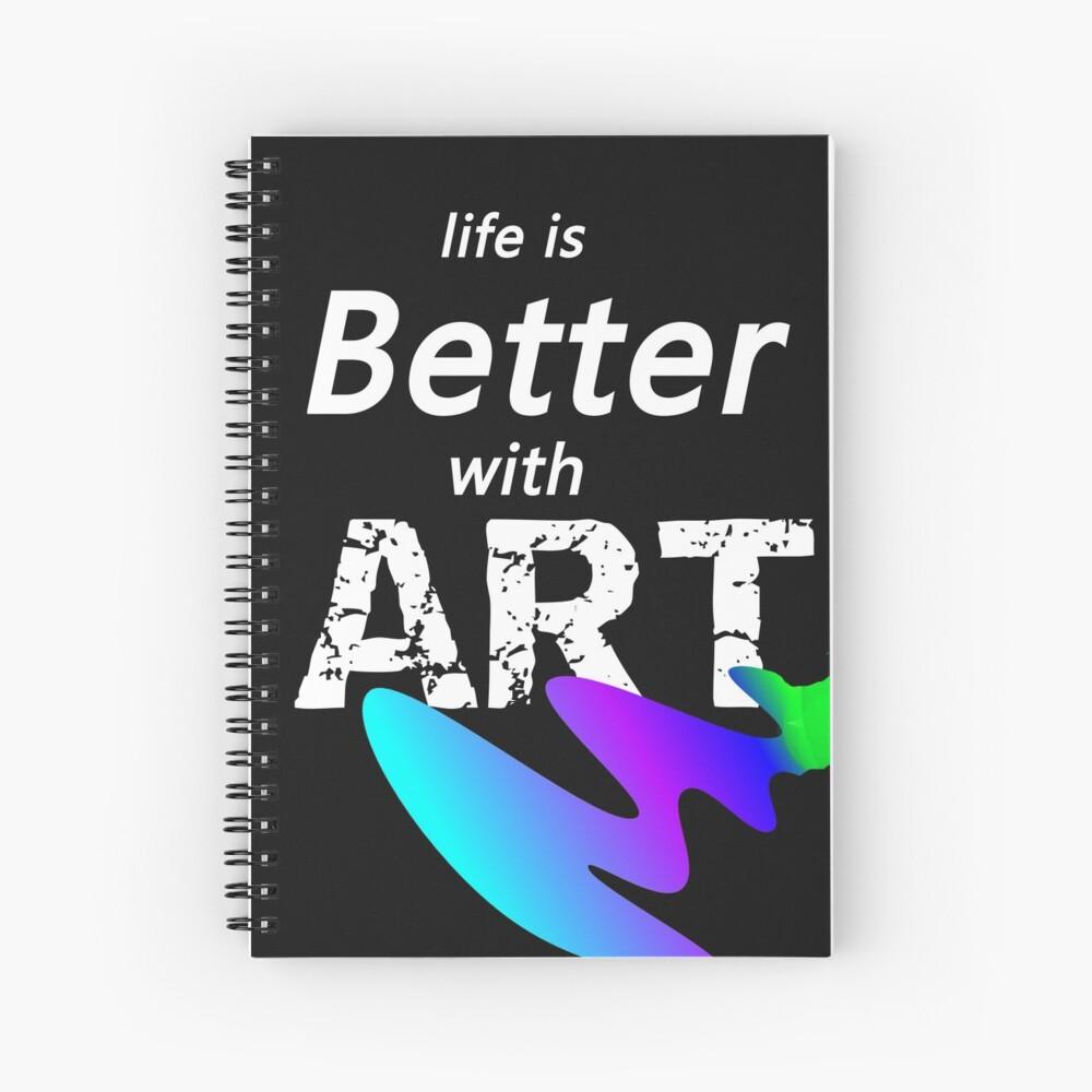 Das Leben ist besser mit Kunst Spiralblock