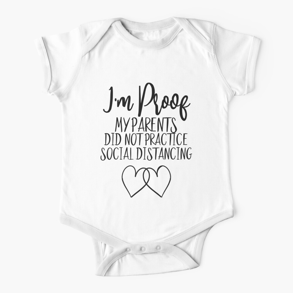 Proof my Parents Did Not Practice Social Distancing Baby Bodysuit 2020