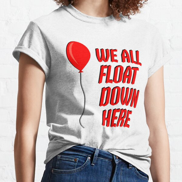 Book - Stephen King IT We All Float Down Here Balloon Classic T-Shirt