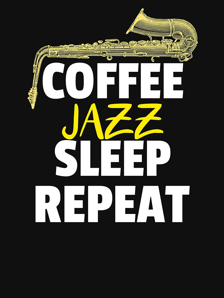 Coffee Jazz Sleep Repeat by ds-4