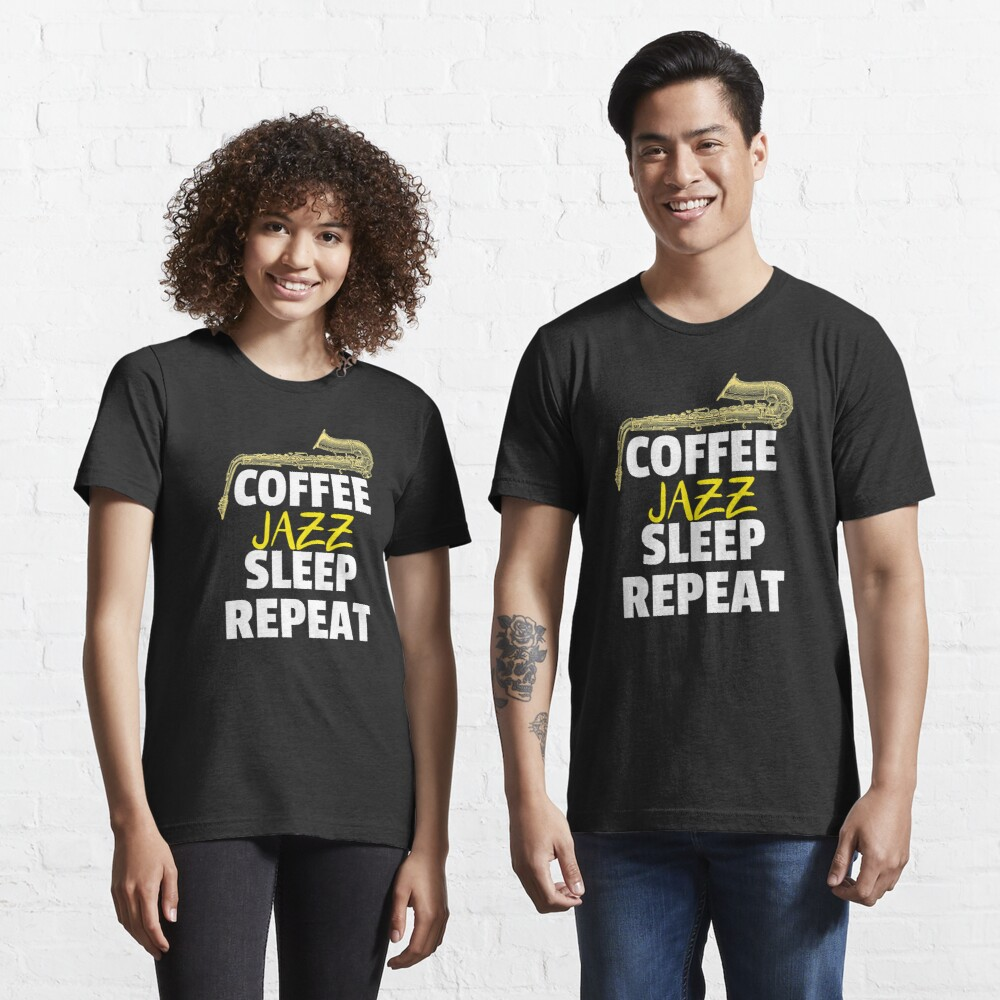 Coffee Jazz Sleep Repeat Essential T-Shirt