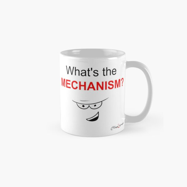 What's The Mechanism Chemistry Cartoon Classic Mug
