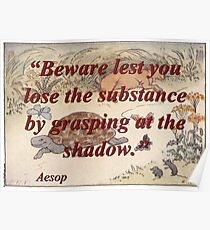 Beware Lest You Lose The Substance - Aesop Poster