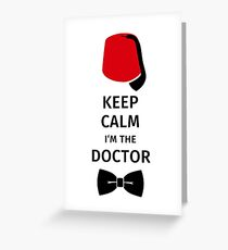 Keep Calm I'm the Doctor Greeting Card