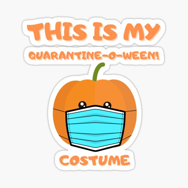 this is my quarantine-o-ween! costume  Sticker