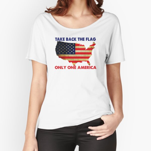 Take back the Flag Only One America USA Map Relaxed Fit T-Shirt