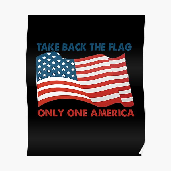 Take back the Flag Only One America Poster