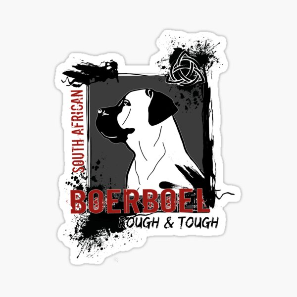 Boerboel rough and tough Sticker