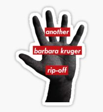 another barbara kruger rip-off Sticker