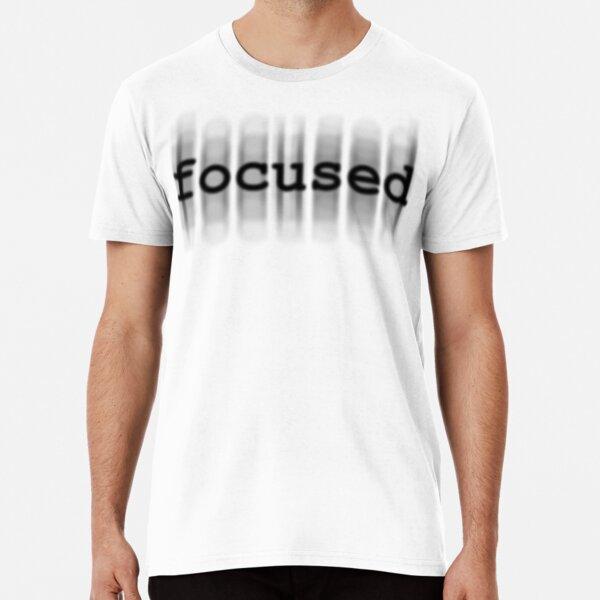 Focused Premium T-Shirt
