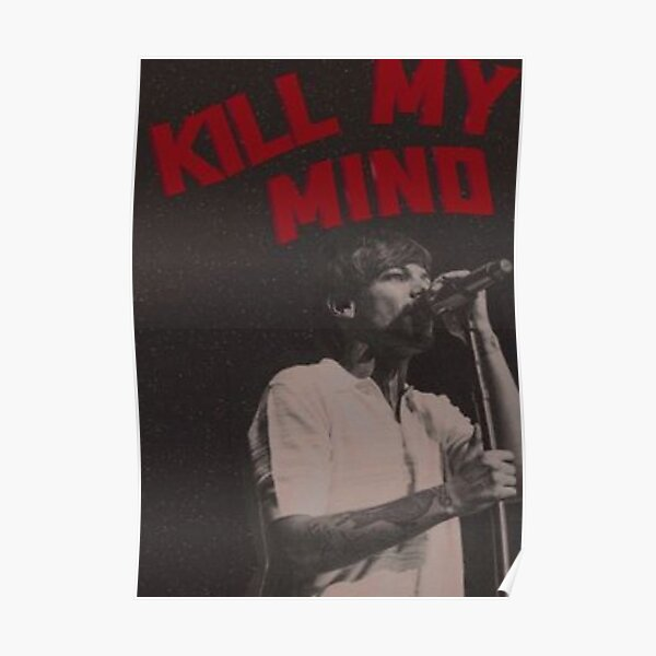 Louis Tomlinson Kill My Mind Poster