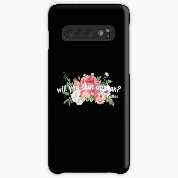 will you shut up man Samsung Galaxy Snap Case