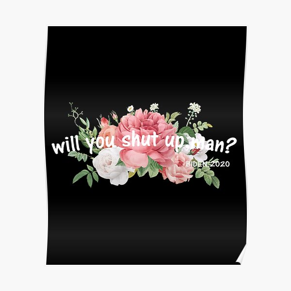 will you shut up man Poster