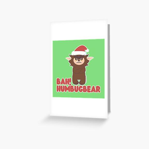 Bah! Humbug! Bugbear Greeting Card