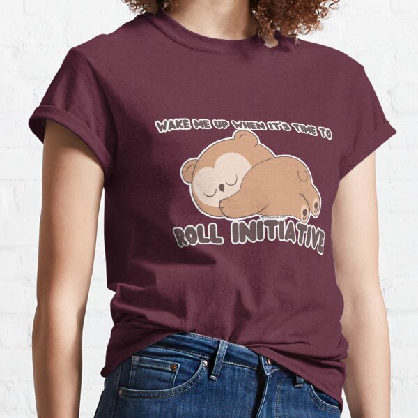 Wake me up when it's time to roll initiative (Owlbear // Gaming Dice // D20 ) Classic T-Shirt