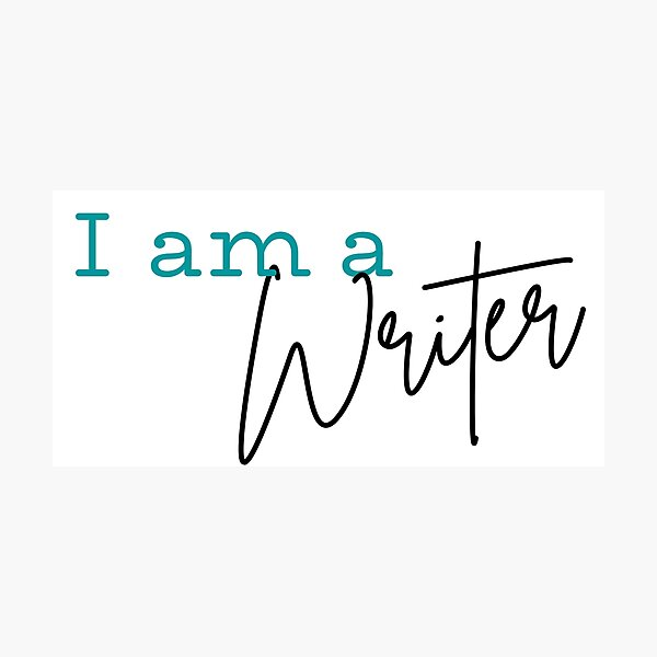 I am a Writer Photographic Print