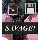 Savage! by GroatsworthTees